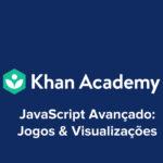 JavaScript Avançado: Jogos & Visualizações