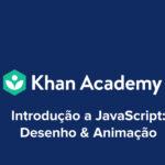 Introdução a JavaScript: Desenho & Animação